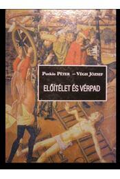 Előítélet és vérpad - Végh József, Puskás Péter - Régikönyvek