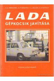 Lada gépkocsik javítása - Versigora, V. A., Ignatov, A. P., Zelcer, V. J., Pjátkov, K. B. - Régikönyvek