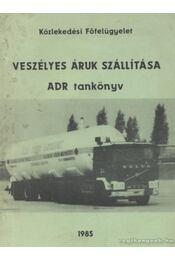 Veszélyes áruk szállítása - Zeley István, dr., Takács Péter - Régikönyvek