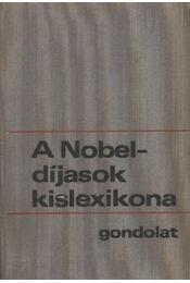 A Nobel-díjasok kislexikona - Vészits Ferencné (szerk.) - Régikönyvek