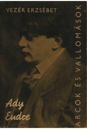 Ady Endre alkotásai és vallomásai tükrében - Vezér Erzsébet - Régikönyvek