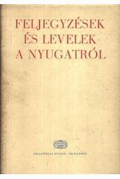 Feljegyzések és levelek a Nyugatról - Vezér Erzsébet - Régikönyvek