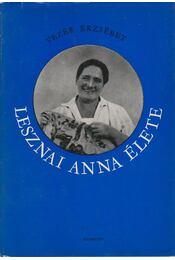 Lesznai Anna élete - Vezér Erzsébet - Régikönyvek
