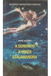 A sorompó / A fehér szalamandra - Vezsinov, Pavel - Régikönyvek