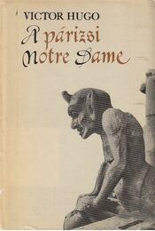 A párizsi Notre-Dame - Victor Hugo - Régikönyvek
