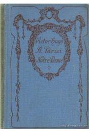 A párizsi Notre-Dame I-II. kötet - Victor Hugo - Régikönyvek