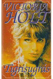 Tigrisugrás - Victoria Holt - Régikönyvek