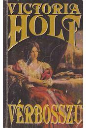Vérbosszú - Victoria Holt - Régikönyvek
