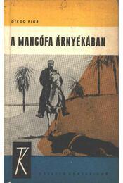 A mangófa árnyékában - Viga, Diego - Régikönyvek