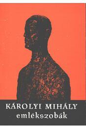 Vezető a Károlyi Mihály emlékszobákhoz - Vigh Károly - Régikönyvek