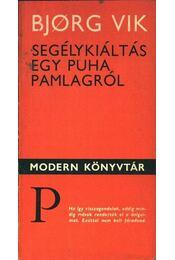 Segélykiáltás egy puha pamlagról - Vik, Bjorg - Régikönyvek