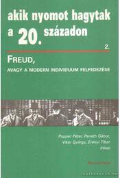 Freud, avagy a modern individuum felfedezése - Vikár György, Erényi Tibor, Popper Péter, Paneth Gábor - Régikönyvek