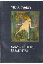 Válság, Túlélés, Kreativitás - Vikár György - Régikönyvek