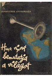 Husz riport bemutatja a világot - Világ Miklós - Régikönyvek