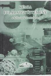 Kémia feladatgyűjtemény a kétszintű érettségire - Villányi Attila - Régikönyvek