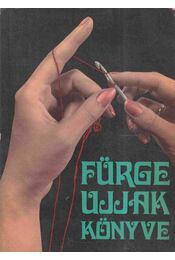 Fürge ujjak könyve - Villányi Emilné (szerk.) - Régikönyvek