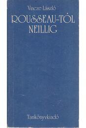 Rousseau-tól Neillig - Vincze László - Régikönyvek