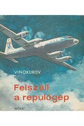 Felszáll a repülőgép - Vinokurov - Régikönyvek