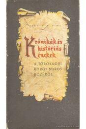 Krónikák és históriás énekek. A törökkori körös-maros közéről (dedikált) - Virágh Ferenc - Régikönyvek