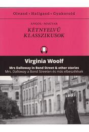 Mrs. Dalloway a Bond Streeten és más elbeszélések - Mrs Dalloway in Bond Street & other stories - Virginia Woolf - Régikönyvek