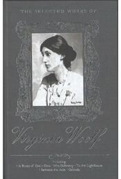 The Selected Works of Virginia Woolf - Virginia Woolf - Régikönyvek