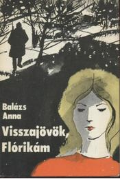 Visszajövök, Flórikám - Balázs Anna - Régikönyvek