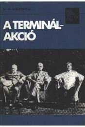 A terminál-akció - Viszockij, V. N. - Régikönyvek