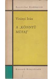 A könnyű műfaj (dedikált) - Vitányi Iván - Régikönyvek