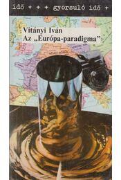 Az Európa-paradigma - Vitányi Iván - Régikönyvek