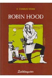 Robin Hood - Vivian, E. Charles - Régikönyvek