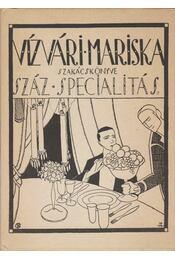 Vízvári Mariska szakácskönyve - Száz specialitás - Vízváry Mariska - Régikönyvek