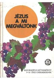 Jézus a mi megváltónk - Vladár Gábor - Régikönyvek