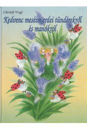 Kedvenc meséim erdei tündérekről és manókról - Vogl, Christl - Régikönyvek