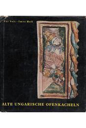 Alte ungarische Ofenkacheln - Voit Pál, Holl Imre - Régikönyvek