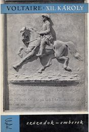 XII. Károly svéd király története - Voltaire - Régikönyvek