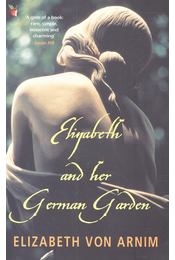 Elizabeth and Her German Garden - VON ARNIM, ELIZABETH - Régikönyvek