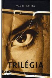 Trilégia - Voyti Attila - Régikönyvek