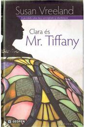 Clara és Mr. Tiffany - Vreeland, Susan - Régikönyvek