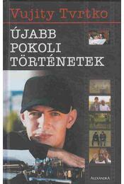 Újabb pokoli történetek (dedikált) - Vujity Tvrtko - Régikönyvek
