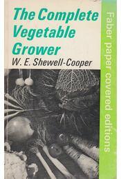 The Complete Vegetable Grower - W. E. Shewell-Cooper - Régikönyvek