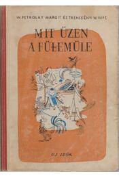 Mit üzen a fülemüle - W. Petrolay Margit, Trencsényi  - Waldapfel Imre - Régikönyvek