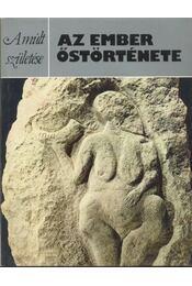 Az ember őstörténete - Waechter, John - Régikönyvek