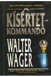 A kísértetkommandó - Walter Wager - Régikönyvek
