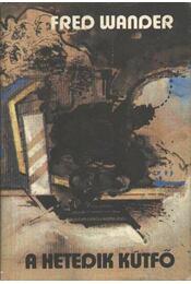 A hetedik kútfő - Wander, Fred - Régikönyvek