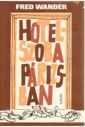 Hotelszoba Párizsban - Wander, Fred - Régikönyvek