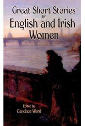 Great Short Stories by English and Irish Women - WARD, CANDACE (editor) - Régikönyvek