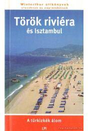 Török riviéra és Isztambul - Warga Éva (szerk.) - Régikönyvek