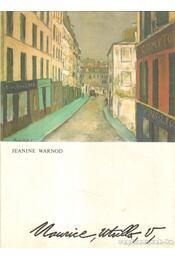 Maurice Utrillo - Warnod, Jeanine - Régikönyvek