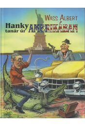 Hanky tanár úr Amerikában - Wass Albert - Régikönyvek