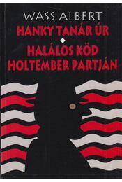Hanky tanár úr / Halálos köd - Holtember partján - Wass Albert - Régikönyvek